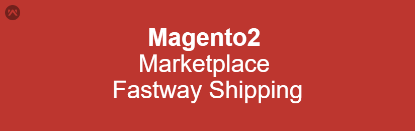 Marketplace Fastway Shipping For Magento2
