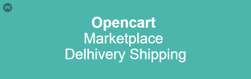 Opencart Marketplace Delhivery Shipping