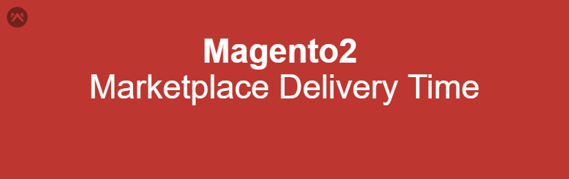 Magento2 Delivery Time Slot Marketplace Add-On