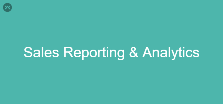 Sales Reporting & Analytics in Ecommerce