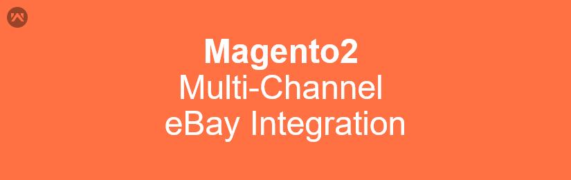 Magento2 Multi-Channel eBay Integration