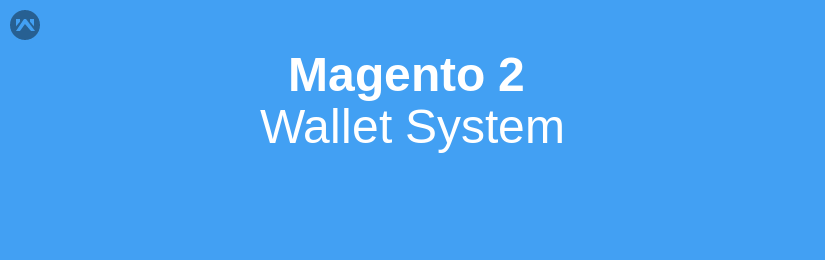 Wallet System for Magento 2