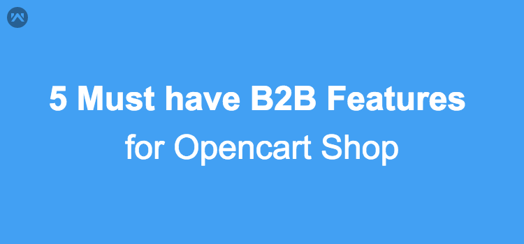 Opencart B2B features