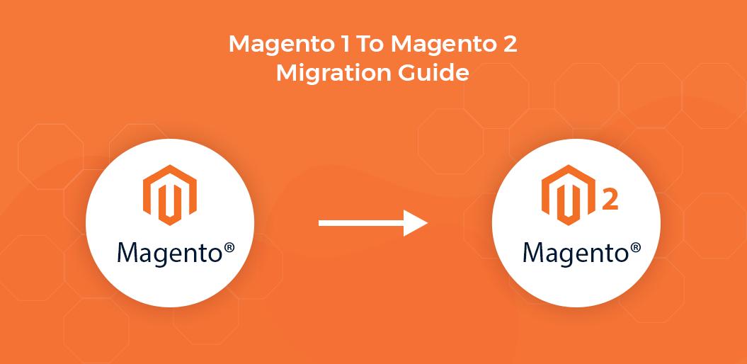 Magento 1 To Magento 2 Migration Guide