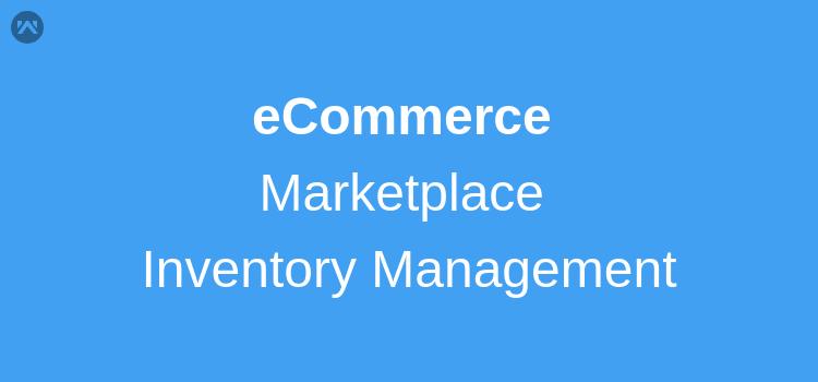 Ecommerce Marketplace – Inventory Management