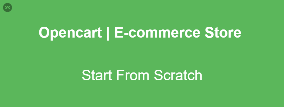 Opencart | Start Your E-Commerce Store From Scratch