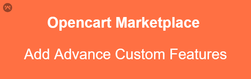 Opencart | Add Advance Feature Into Your Marketplace
